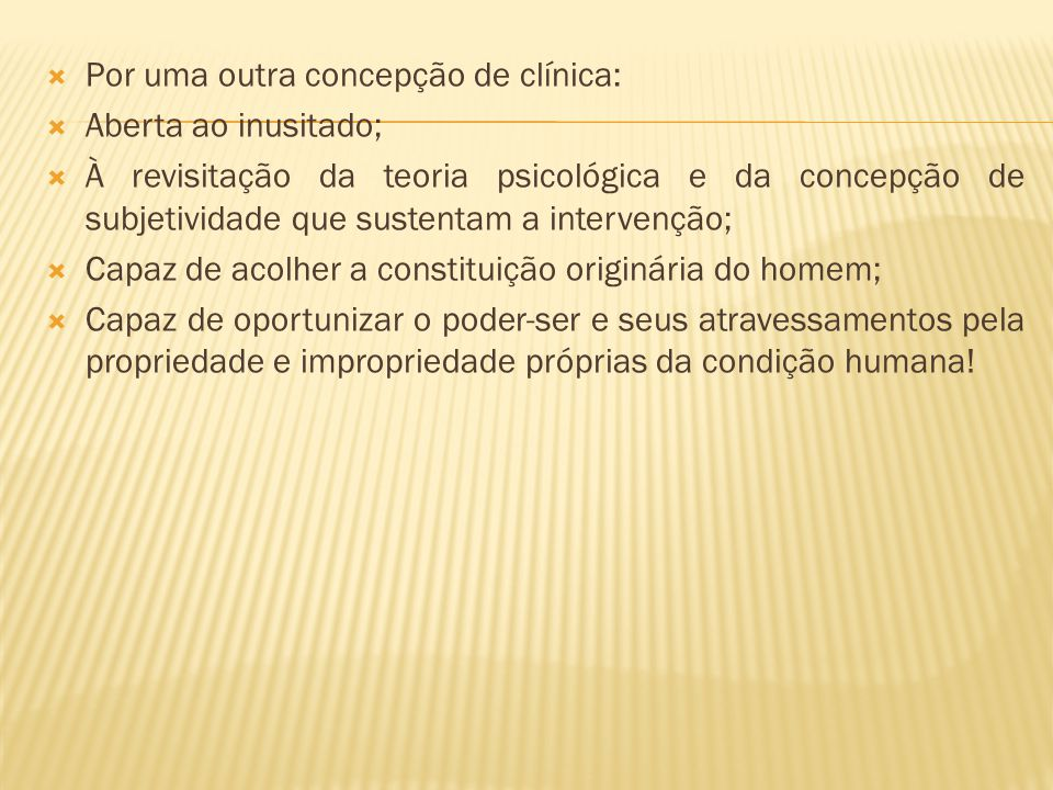 Por uma outra concepção de clínica: