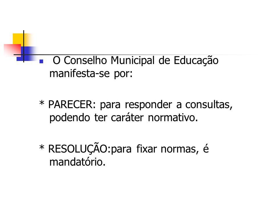 O Conselho Municipal de Educação manifesta-se por: