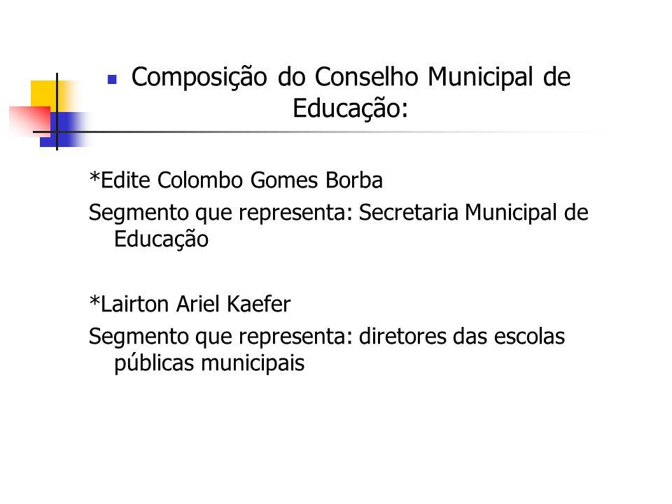Composição do Conselho Municipal de Educação: