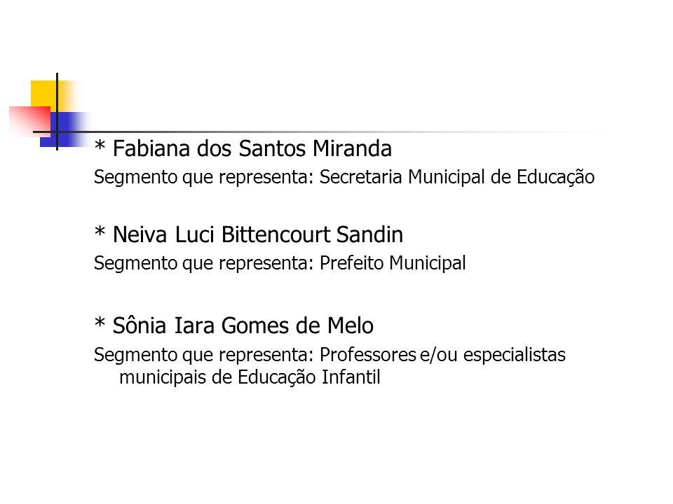 * Fabiana dos Santos Miranda