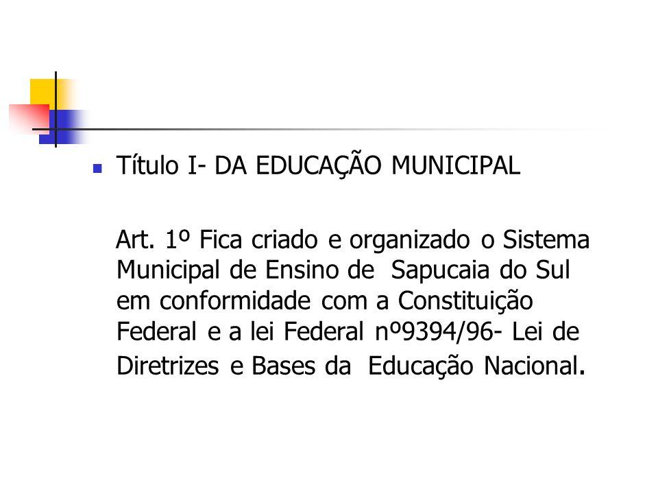 Título I- DA EDUCAÇÃO MUNICIPAL