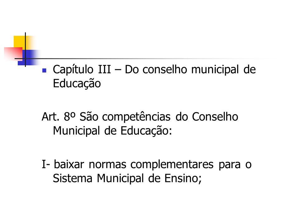 Capítulo III – Do conselho municipal de Educação