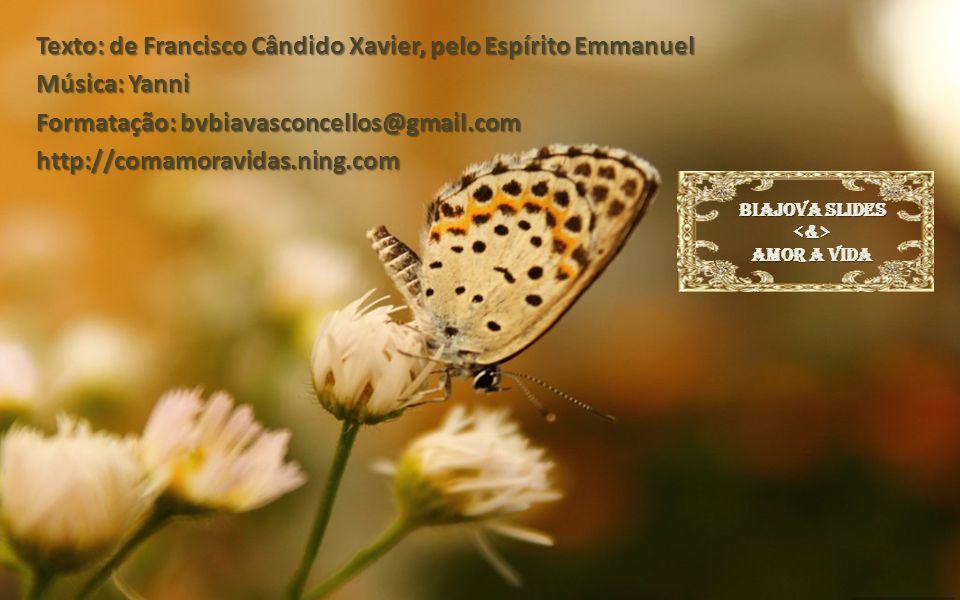 Texto: de Francisco Cândido Xavier, pelo Espírito Emmanuel