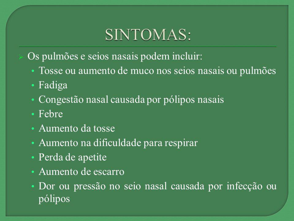 SINTOMAS: Os pulmões e seios nasais podem incluir:
