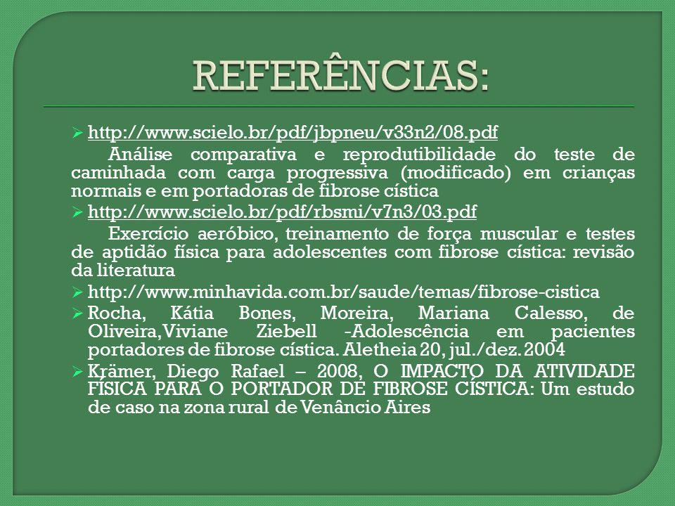 REFERÊNCIAS: http://www.scielo.br/pdf/jbpneu/v33n2/08.pdf
