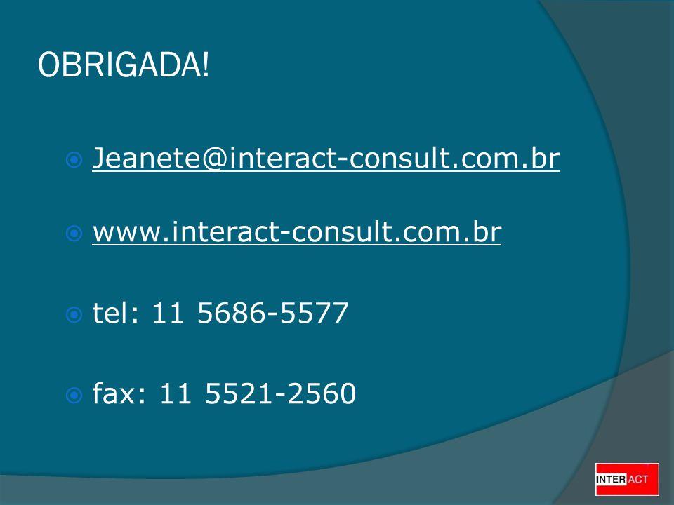OBRIGADA! Jeanete@interact-consult.com.br www.interact-consult.com.br