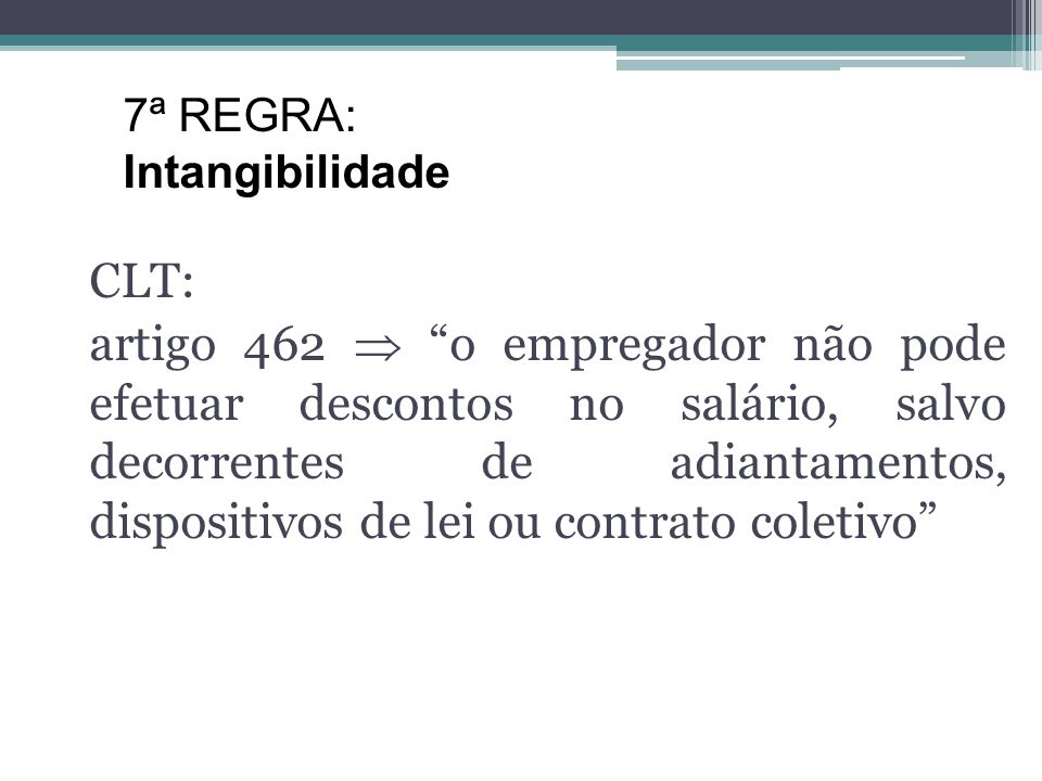 7ª REGRA: Intangibilidade. CLT: