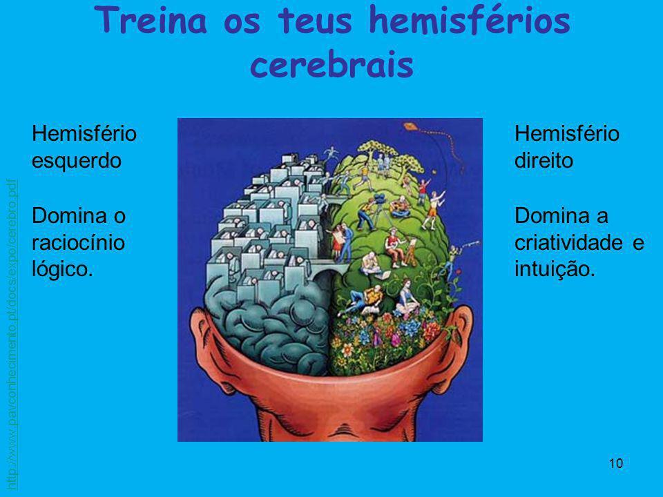 Treina os teus hemisférios cerebrais