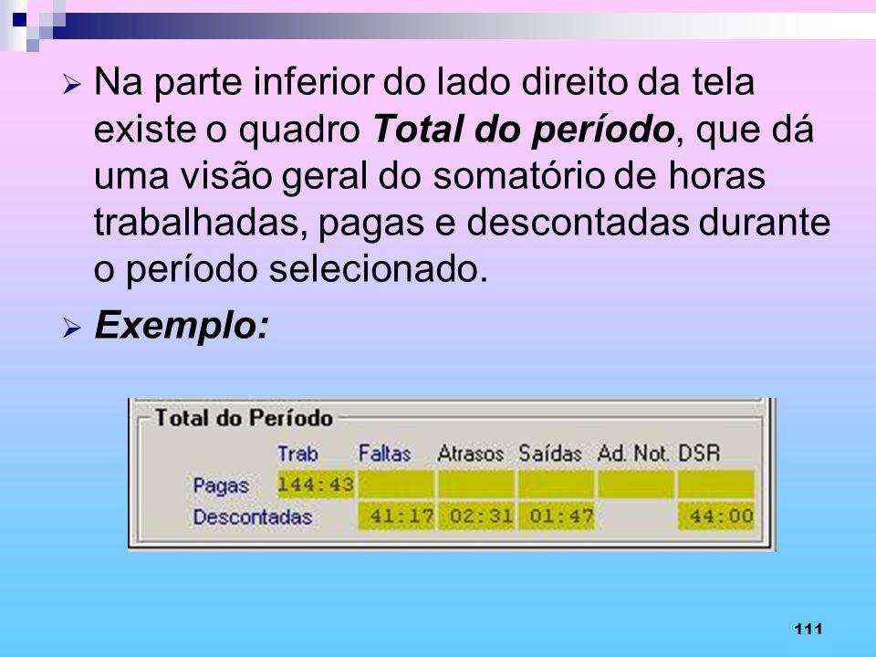 Na parte inferior do lado direito da tela existe o quadro Total do período, que dá uma visão geral do somatório de horas trabalhadas, pagas e descontadas durante o período selecionado.
