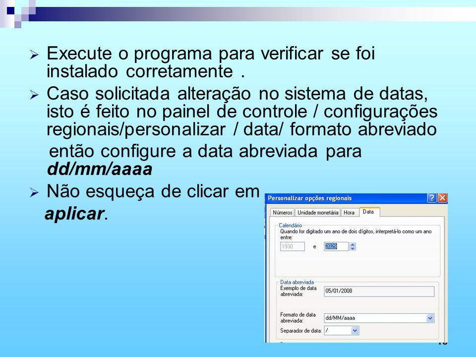 Execute o programa para verificar se foi instalado corretamente .