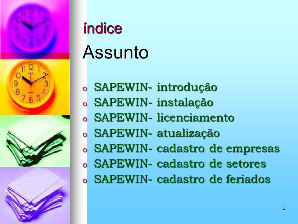 Assunto índice SAPEWIN- introdução SAPEWIN- instalação