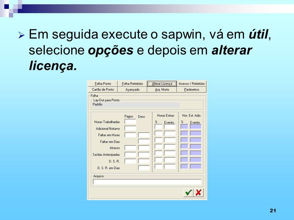 Em seguida execute o sapwin, vá em útil, selecione opções e depois em alterar licença.
