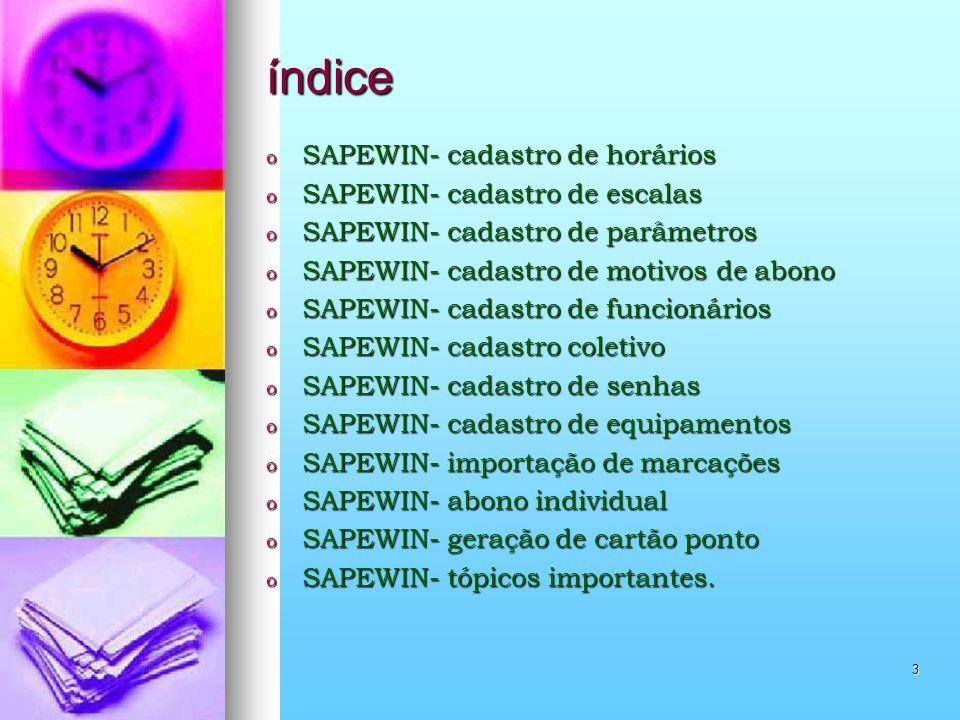 índice SAPEWIN- cadastro de horários SAPEWIN- cadastro de escalas