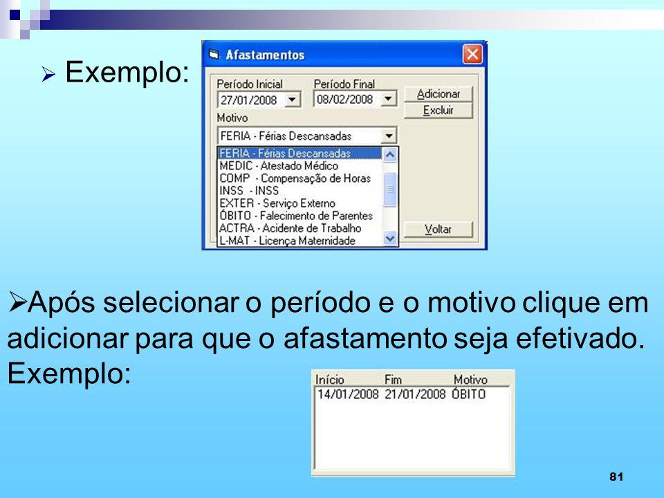Exemplo: Após selecionar o período e o motivo clique em adicionar para que o afastamento seja efetivado.