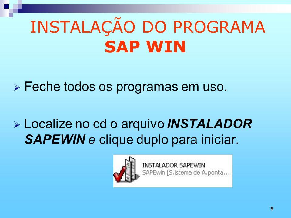INSTALAÇÃO DO PROGRAMA SAP WIN