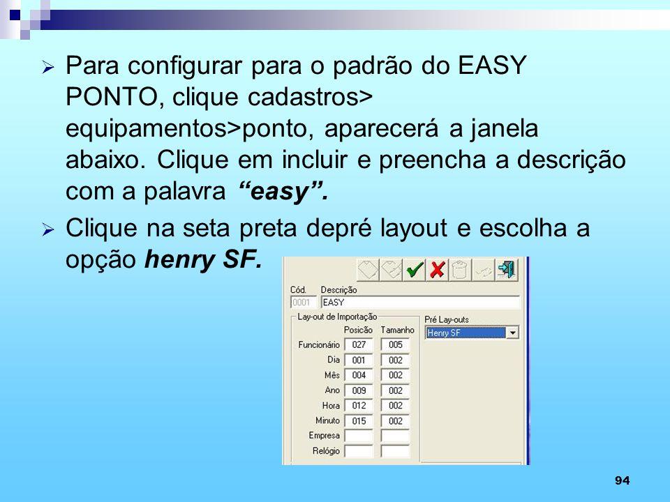 Para configurar para o padrão do EASY PONTO, clique cadastros> equipamentos>ponto, aparecerá a janela abaixo. Clique em incluir e preencha a descrição com a palavra easy .