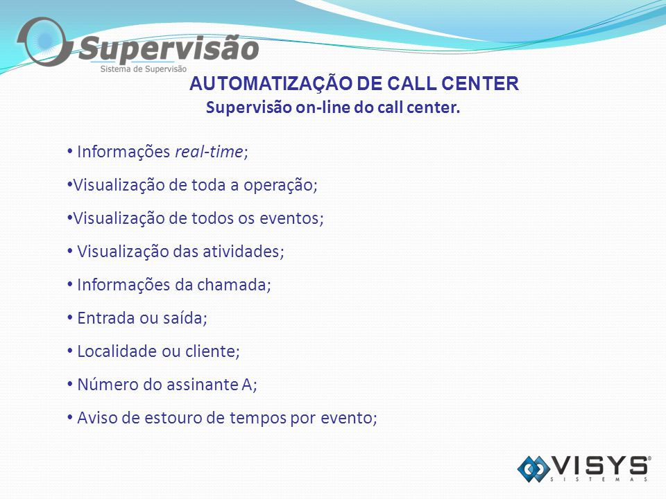 AUTOMATIZAÇÃO DE CALL CENTER Supervisão on-line do call center.