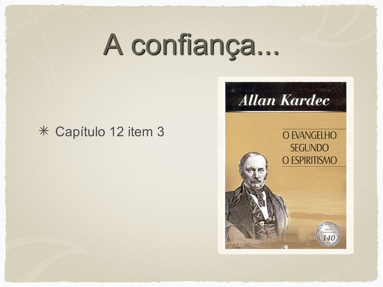 A confiança... Capítulo 12 item 3
