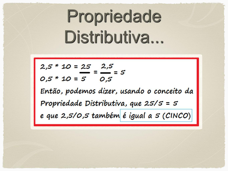 Propriedade Distributiva...
