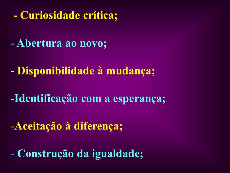 - Curiosidade crítica;