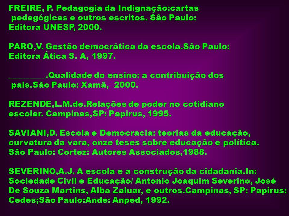FREIRE, P. Pedagogia da Indignação:cartas