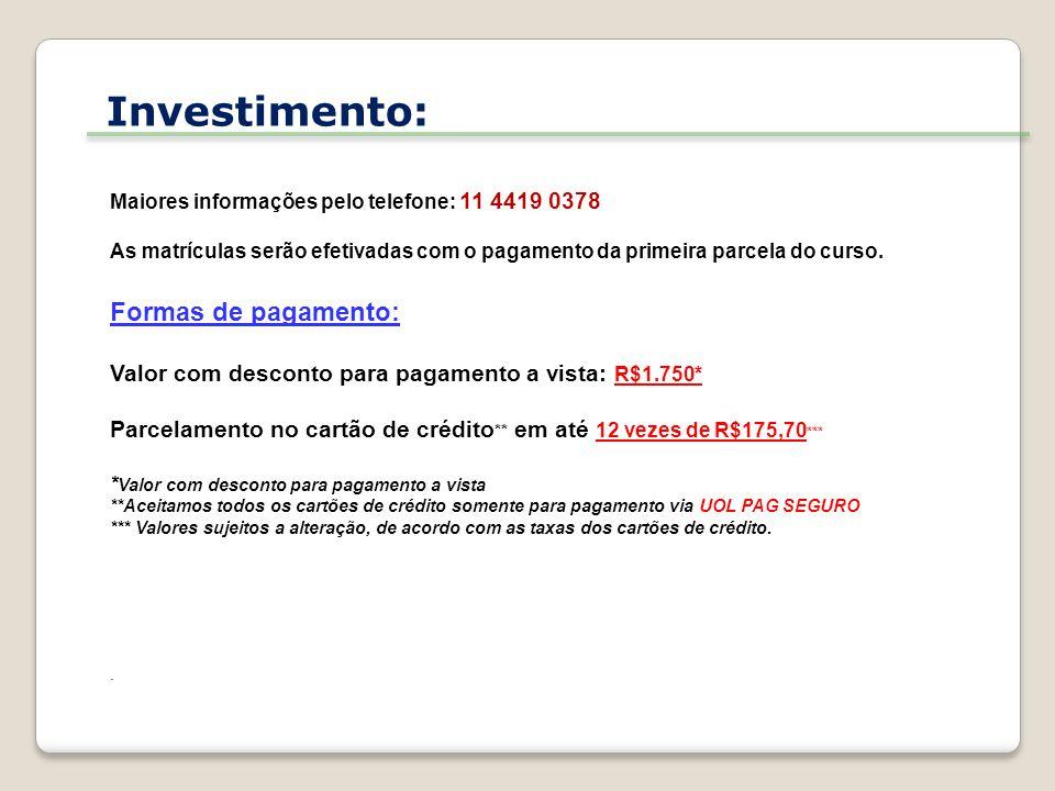 Investimento: Formas de pagamento: