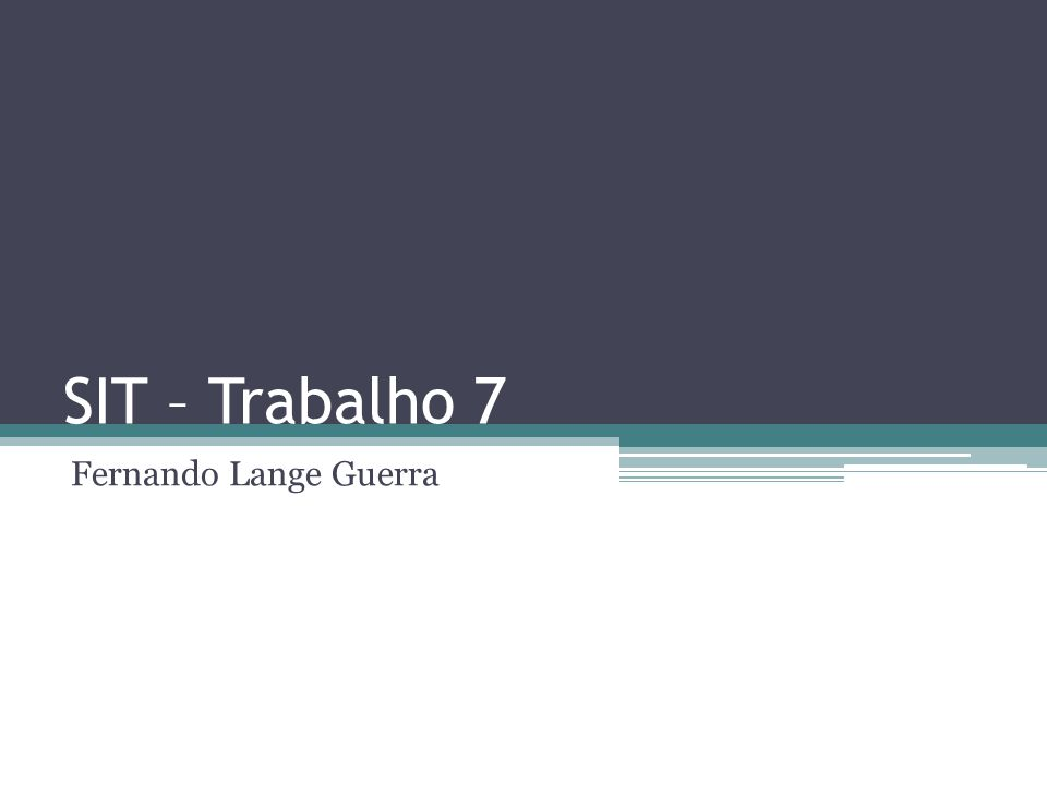 SIT – Trabalho 7 Fernando Lange Guerra