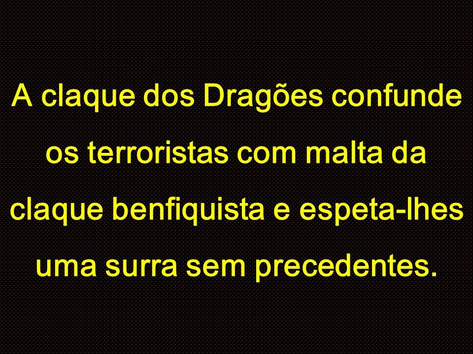 A claque dos Dragões confunde os terroristas com malta da claque benfiquista e espeta-lhes uma surra sem precedentes.