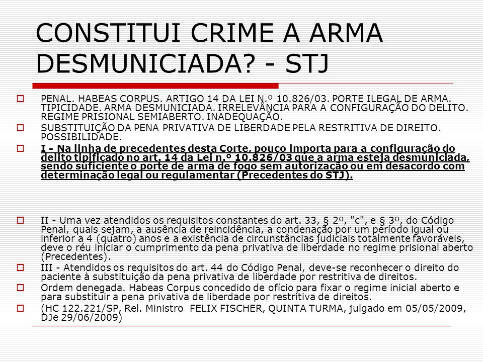 CONSTITUI CRIME A ARMA DESMUNICIADA - STJ