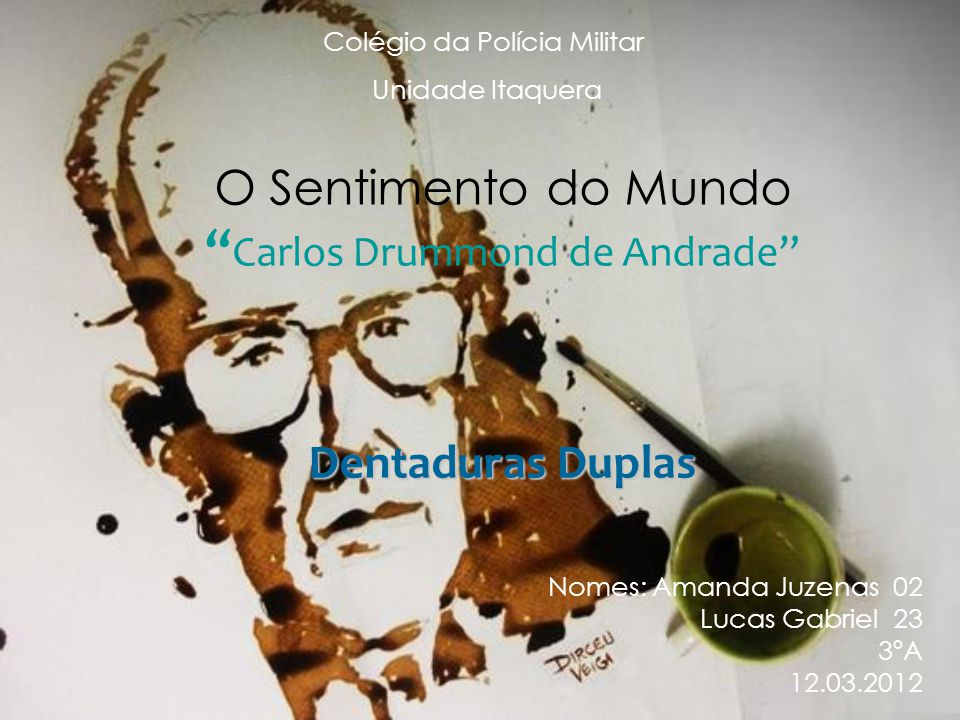 O Sentimento do Mundo Carlos Drummond de Andrade Dentaduras Duplas