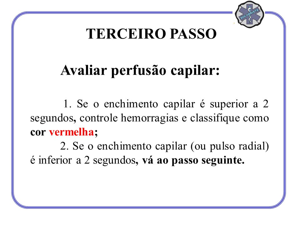 Avaliar perfusão capilar: