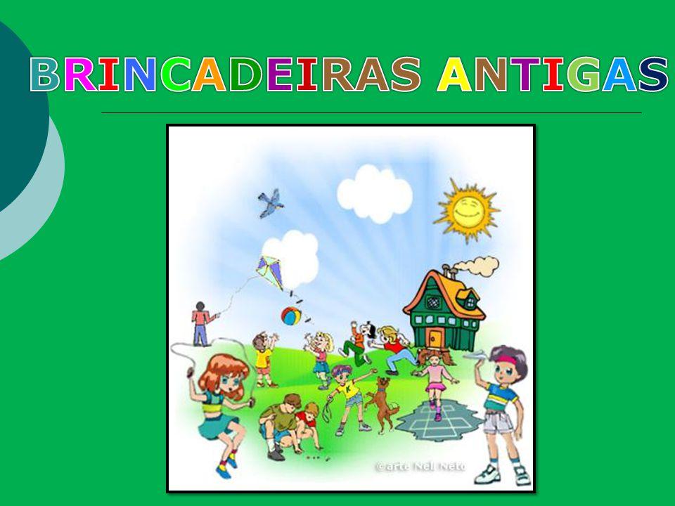 BRINCADEIRAS ANTIGAS