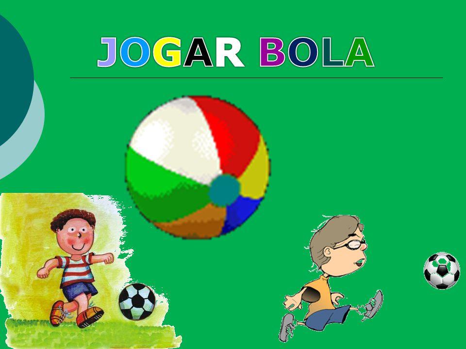 JOGAR BOLA