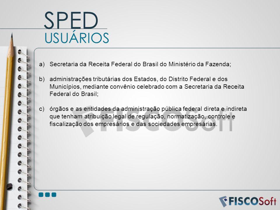 SPED USUÁRIOS. Secretaria da Receita Federal do Brasil do Ministério da Fazenda;
