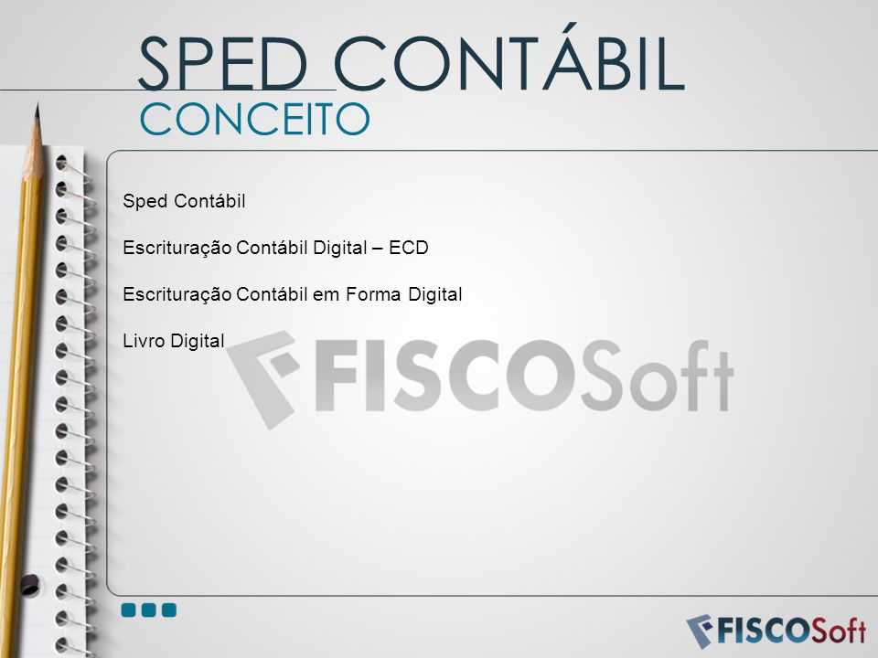SPED CONTÁBIL CONCEITO Sped Contábil