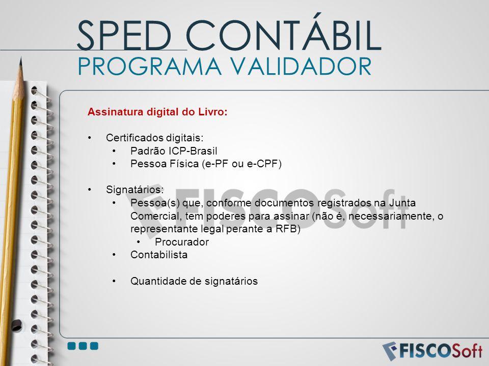 SPED CONTÁBIL PROGRAMA VALIDADOR Assinatura digital do Livro: