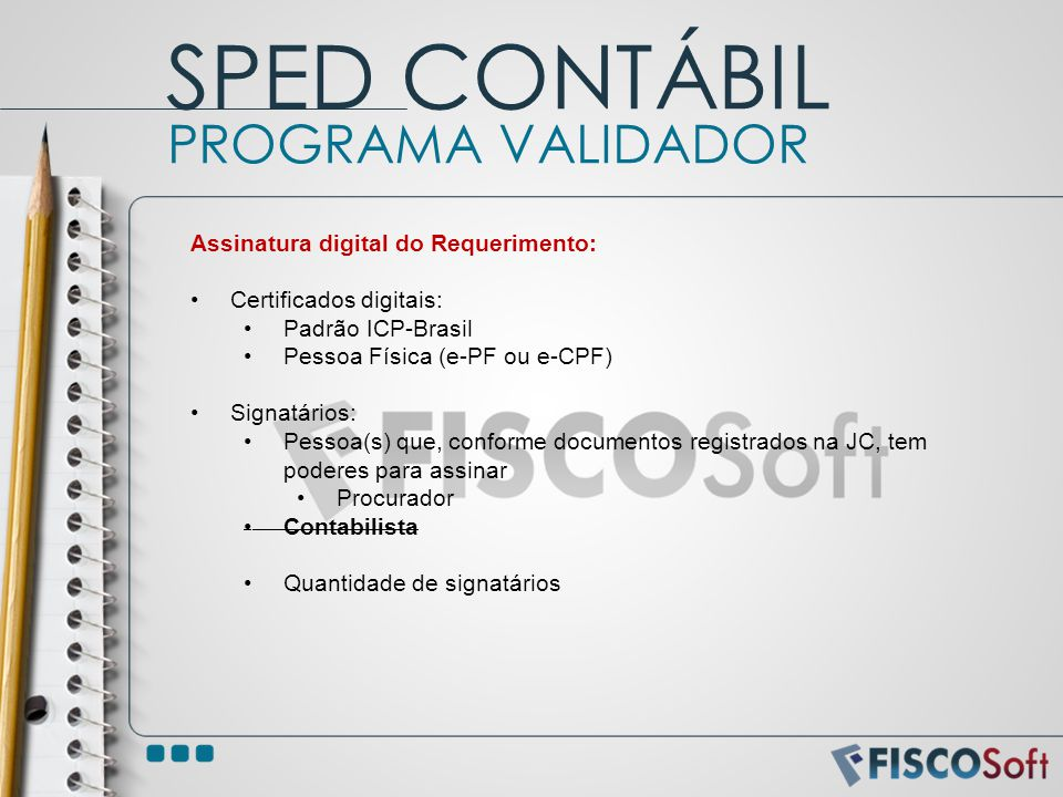 SPED CONTÁBIL PROGRAMA VALIDADOR Assinatura digital do Requerimento: