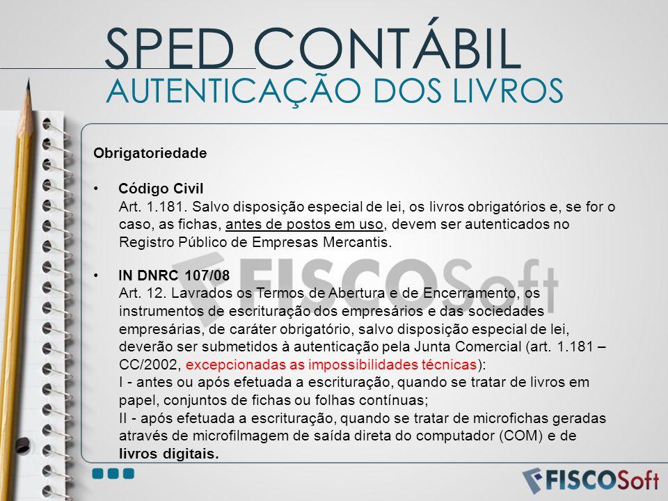 SPED CONTÁBIL AUTENTICAÇÃO DOS LIVROS Obrigatoriedade Código Civil