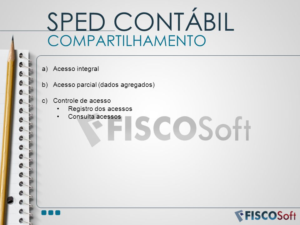 SPED CONTÁBIL COMPARTILHAMENTO Acesso integral