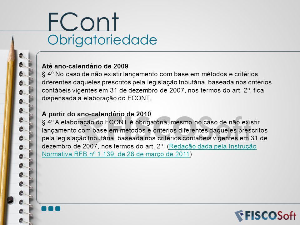 FCont Obrigatoriedade Até ano-calendário de 2009