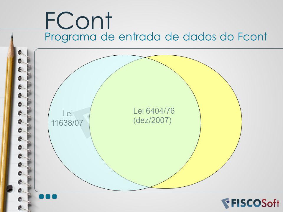 FCont Programa de entrada de dados do Fcont Lei 6404/76 Lei (dez/2007)