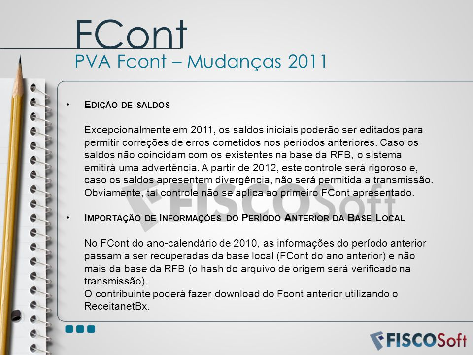 FCont PVA Fcont – Mudanças 2011 Edição de saldos