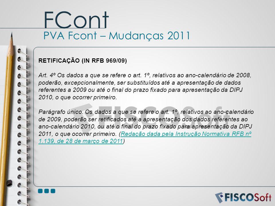 FCont PVA Fcont – Mudanças 2011 RETIFICAÇÃO (IN RFB 969/09)