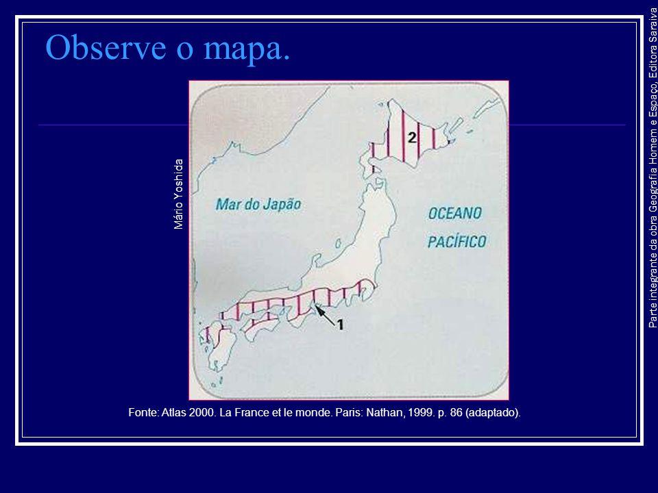 Observe o mapa. Mário Yoshida. Parte integrante da obra Geografia Homem e Espaço, Editora Saraiva.