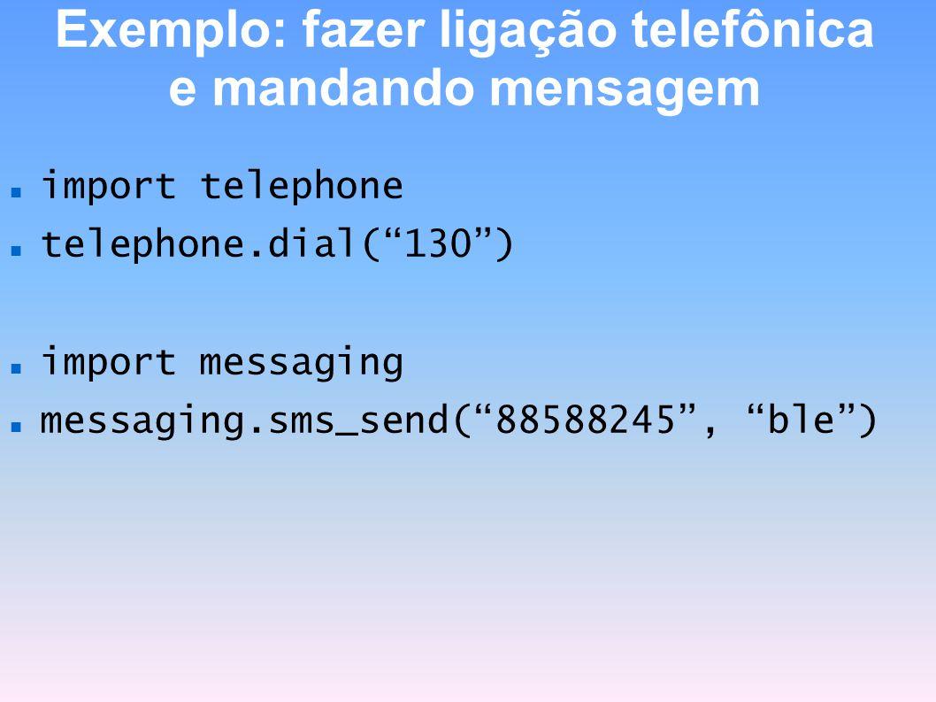 Exemplo: fazer ligação telefônica e mandando mensagem