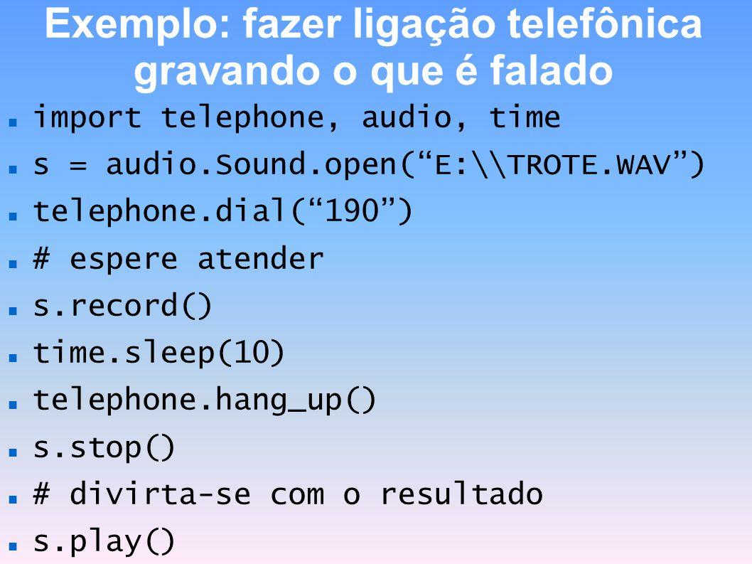 Exemplo: fazer ligação telefônica gravando o que é falado