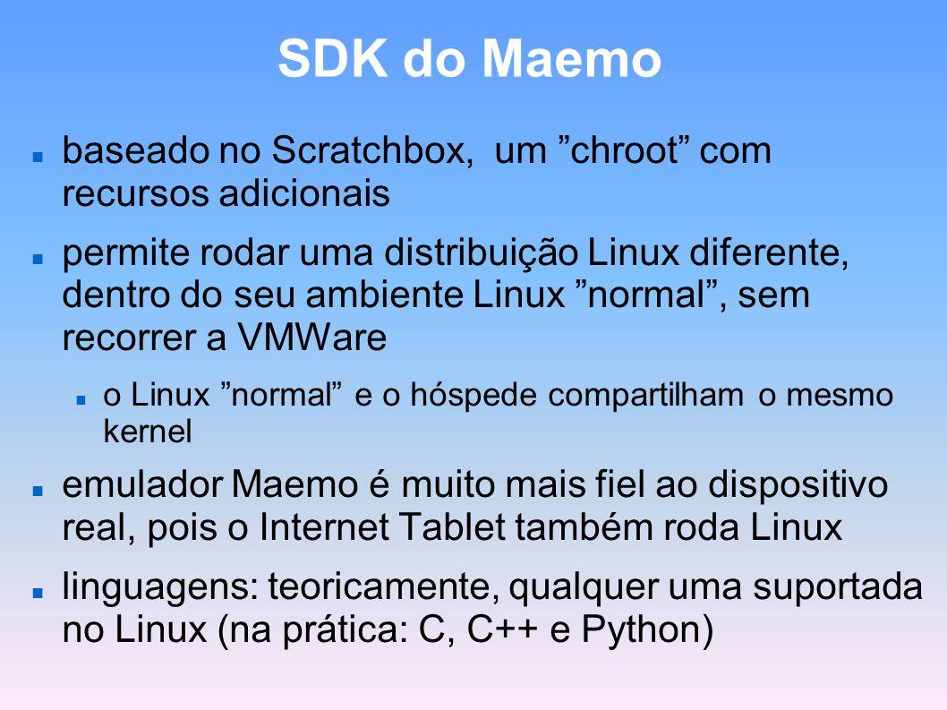 SDK do Maemo baseado no Scratchbox, um chroot com recursos adicionais.
