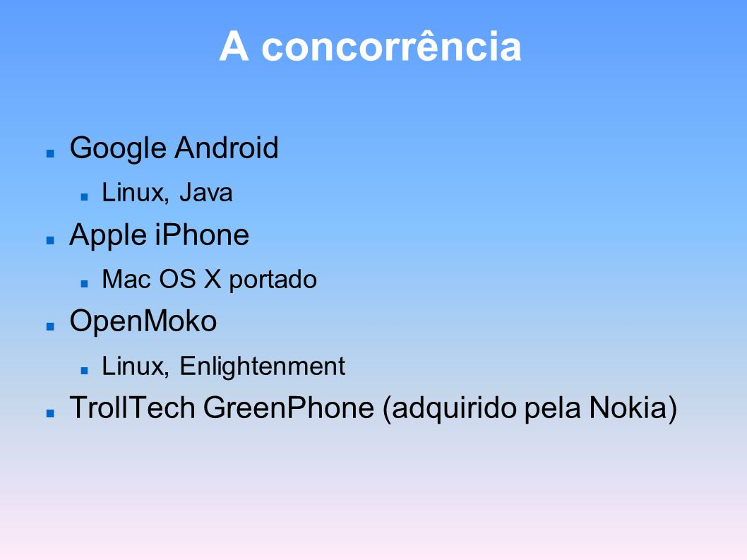 A concorrência Google Android Apple iPhone OpenMoko