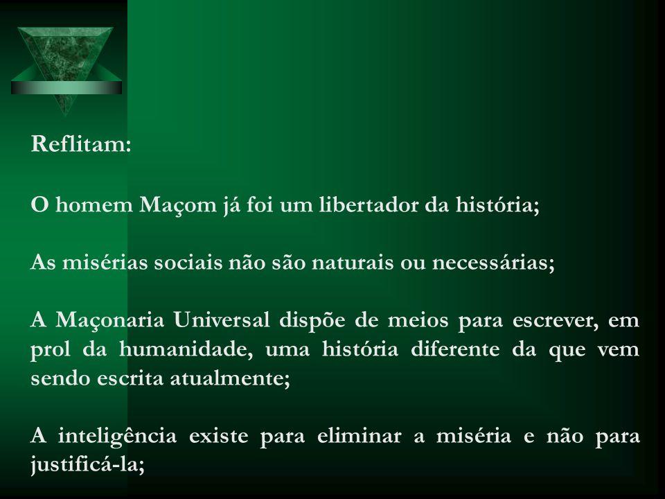Reflitam: O homem Maçom já foi um libertador da história;