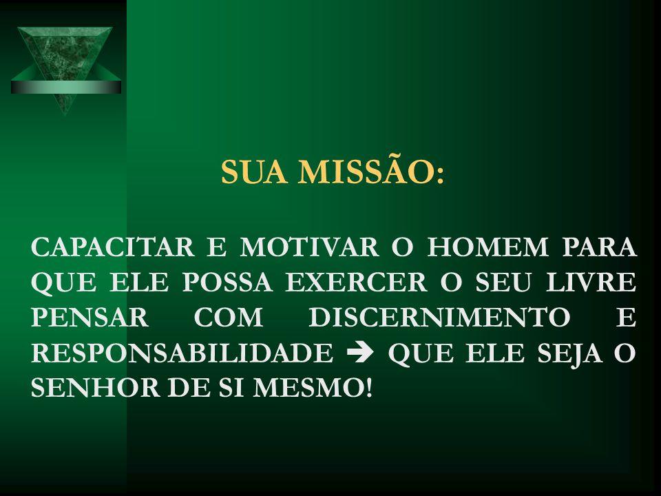SUA MISSÃO: